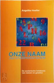 Onze naam, ons uitgesproken geheim - Angelika Hoefler, Hajo Geurink (ISBN 9789063782139)
