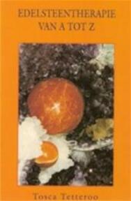 Edelsteentherapie van A tot Z - Tosca Tetteroo (ISBN 9789065641502)