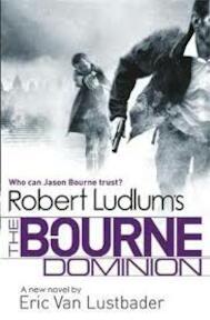 Robert Ludlum's The Bourne Dominion - Robert Ludlum (ISBN 9781409120551)