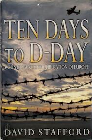 Ten days to D-Day - David Stafford (ISBN 9780316724777)