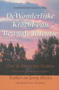 De wonderlijke kracht van bewuste intentie - E. Hicks, Esther Hicks, J. Hicks (ISBN 9789075636666)