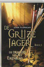 De Grijze Jager / 4 De dragers van het Eikenblad - John Flanagan (ISBN 9789025744069)
