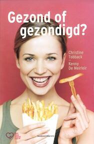Gezond of gezondigd? - Christine Tobback, Kenny de Meirleir (ISBN 9789002240232)