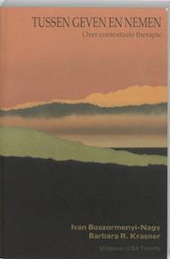 Tussen geven en nemen - I. Boszormenyi-nagy, B.r. Krasner (ISBN 9789060206683)