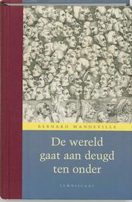 De wereld gaat aan deugd ten onder - Bernard Mandeville (ISBN 9789056377977)