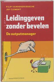 Leidinggeven zonder bevelen - Filip Vandendriessche (ISBN 9789077432037)
