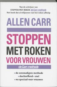 Stoppen met roken voor vrouwen - Allen Carr (ISBN 9789022534281)