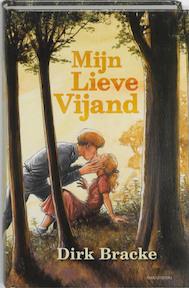 Mijn lieve vijand - Dirk Bracke (ISBN 9789059325067)