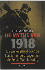 De mythe van 1918 - J.H.J. Andriessen (ISBN 9789059111189)