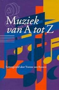 Muziek van A tot Z - Yvonne van Rossum (ed.) (ISBN 9789085070269)