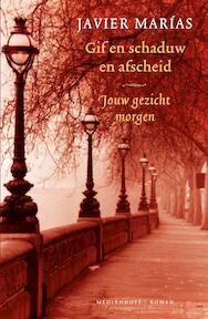 Gif en schaduw en afscheid - Javier Marías (ISBN 9789029082143)