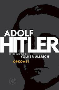 Adolf Hitler deel 1 De jaren van opkomst 1889 - - Volker Ullrich (ISBN 9789029589536)