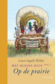 Op de prairie - Laura Ingalls Wilder (ISBN 9789021619651)