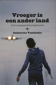 Vroeger is een ander land - Catherine Vuylsteke (ISBN 9789085422983)