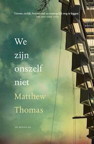Wij zijn onszelf niet - Matthew Thomas (ISBN 9789023487593)