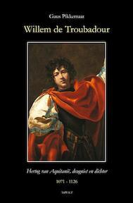 Willem de troubadour (1071-1126) - Guus Pikkemaat (ISBN 9789059119802)