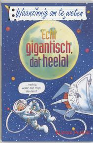 Echt gigantisch, dat heelal - Kjartan Poskitt (ISBN 9789020605082)
