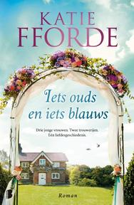 Iets ouds en iets blauws - Katie Fforde (ISBN 9789022575390)
