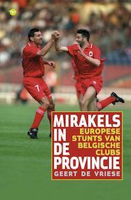 Mirakels in de provincie - Geert de Vriese (ISBN 9789057204173)
