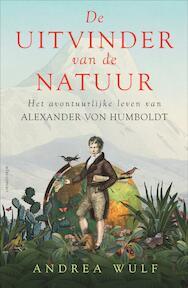 De uitvinder van de natuur - Andrea Wulf (ISBN 9789045031170)