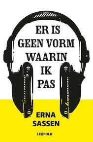 Er is geen vorm waarin ik pas - Erna Sassen (ISBN 9789025869717)