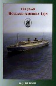 125 jaar Holland-Amerika Lijn - G.J. de Boer (ISBN 9789060130742)
