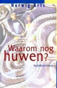 Waarom nog huwen? - Herwig Arts (ISBN 9789058261694)