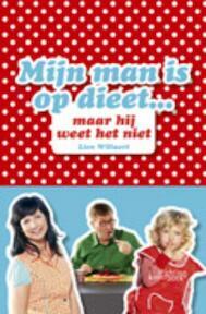 Mijn man is op dieet, maar hij weet het niet - Lien Willaert (ISBN 9789058563118)