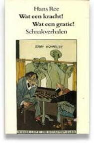 Wat een kracht! Wat een gratie! - Hans Ree (ISBN 9789029023474)