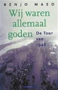 Wij waren allemaal goden - Benjo Maso (ISBN 9789045008257)