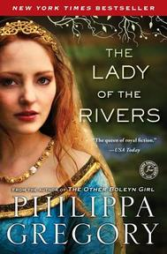 The Lady of the Rivers - Philippa Gregory (ISBN 9781416563716)