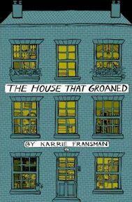 The House That Groaned - Karrie Fransman (ISBN 9780224086813)