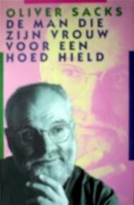De man die zijn vrouw voor een hoed hield - Oliver W. Sacks (ISBN 9789029099103)