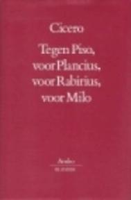 Tegen Piso, voor Plancius, voor Rabirius, voor Milo - Cicero (ISBN 9789026312526)