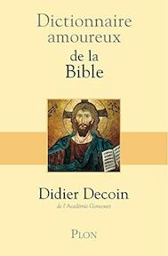 Dictionnaire amoureux de la Bible - Audrey Malfione, Didier Decoin (ISBN 9782259201018)