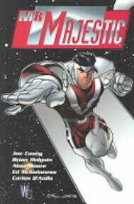 Mr. Majestic - Joe Casey, Brian Holguin, Alan Moore, Ed McGuinness, Carlos D'Anda (ISBN 9781563896590)