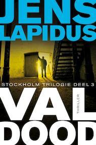 Val dood - Jens Lapidus (ISBN 9789022994566)