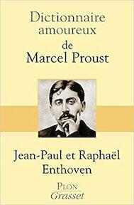 Dictionnaire amoureux de Marcel Proust - Jean-Paul Enthoven, Raphaël Enthoven (ISBN 9782259211109)