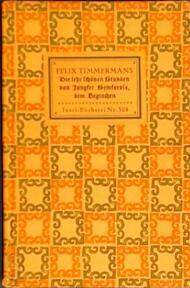 Die Sehr schönen Stunden von Jungfer Symforosa, dem Beginchen - Felix Timmermans