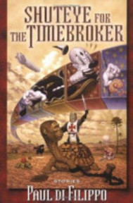 Shuteye for the Timebroker - Paul Di Filippo (ISBN 9781560258179)