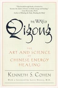The Way of Qigong - Kenneth S. Cohen (ISBN 9780345421098)