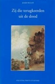 Zij die terugkeerden uit de dood - Jozef. Rulof (ISBN 9789070554170)