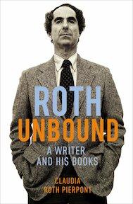 Roth Unbound - Claudia Roth Pierpont (ISBN 9780224099035)