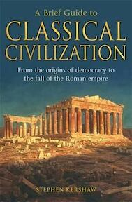 A Brief Guide to Classical Civilization - Stephen Kershaw (ISBN 9781845298869)