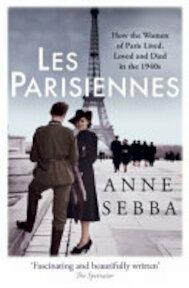 Les Parisiennes - Anne Sebba (ISBN 9781780226613)