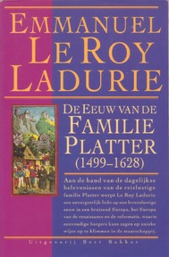 De eeuw van de Famille Platter - Emmanuel Le Roy Ladurie, Marianne Gaasbeek, Marianne Gossije, Marijke Jansen (ISBN 9789035116078)