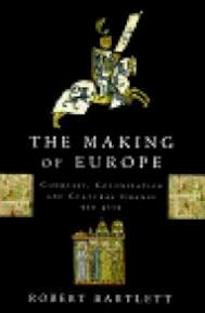 The Making of Europe - Robert Bartlett (ISBN 9780713990744)