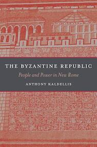 Byzantine Republic - Anthony Kaldellism (ISBN 9780674365407)