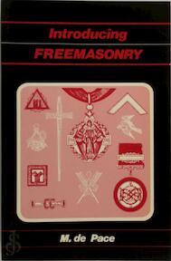Introducing Freemasonry - M. de Pace (ISBN 0853181330)