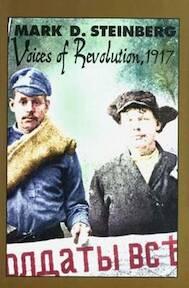 Voices of Revolution 1917 - Mark Steinberg (ISBN 9780300090161)